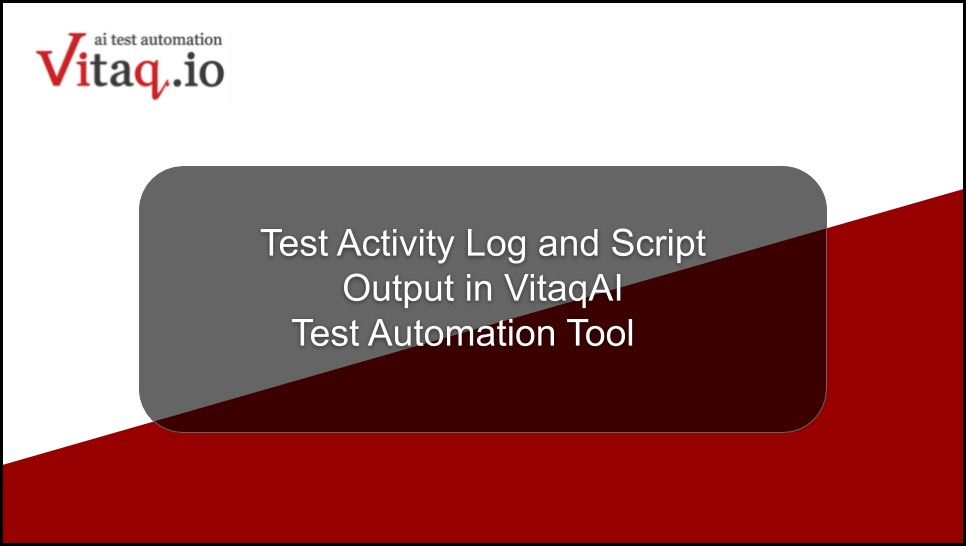 Vitaq AI Test Automation logging