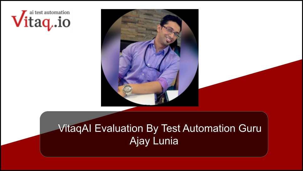 Independent Vitaq Evaluation By Ajay Lunia, Selenium Webdriverio Test Automation expert from India